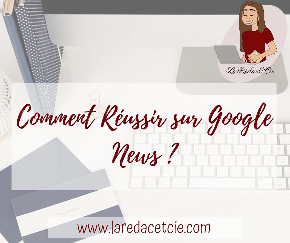 Appliquer les conseils de Google pour réussir sur Google News