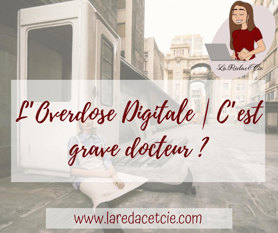 Etre freelance, c'est aussi côtoyer l'overdose digitale.
