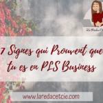 Identifie les signes qui prouvent que tu es en PLS dans ton business.